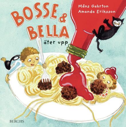 Bosse & Bella äter upp
