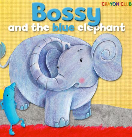 Bossy And The Blue Elephant