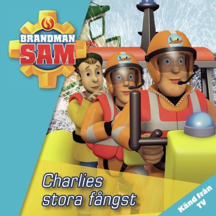 Charlies stora fångst - Brandman Sam