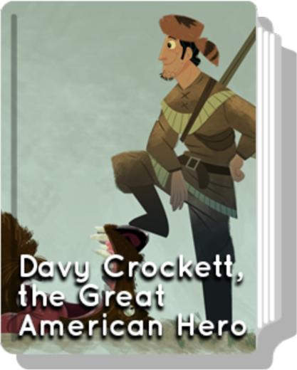 Davy Crockett, the great American hero
