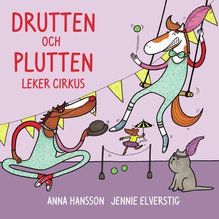 Drutten och Plutten leker cirkus