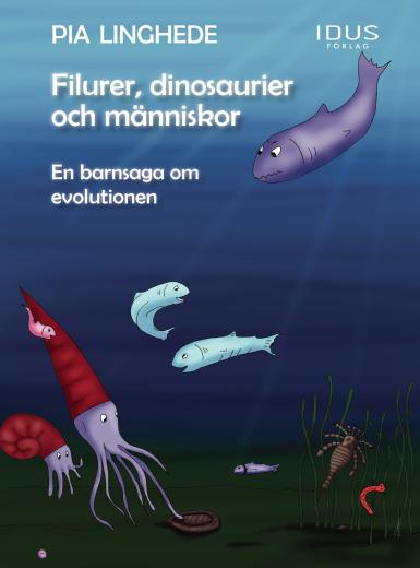 Filurer, dinosaurier och människor - en barnsaga om evolutionen