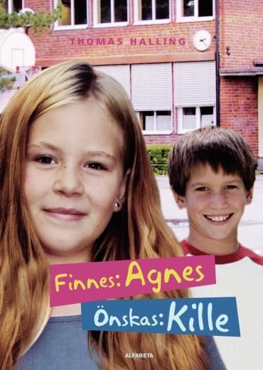Finnes: Agnes, önskas: kille