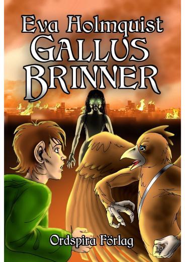 Gallus brinner - Gallustriologin del 2