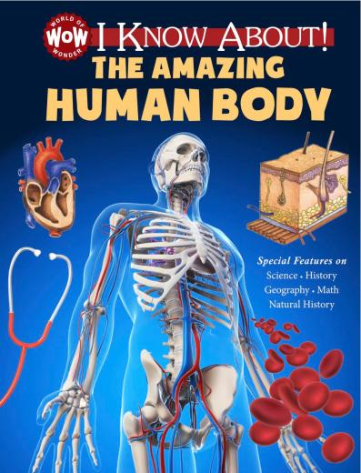 I Know About! The Amazing Human Body