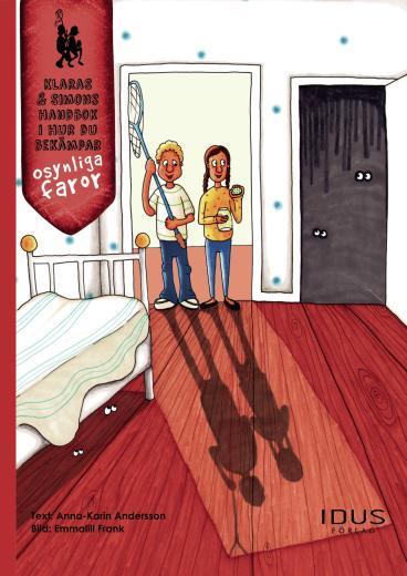 Klaras & Simons handbok i hur du bekämpar osynliga faror