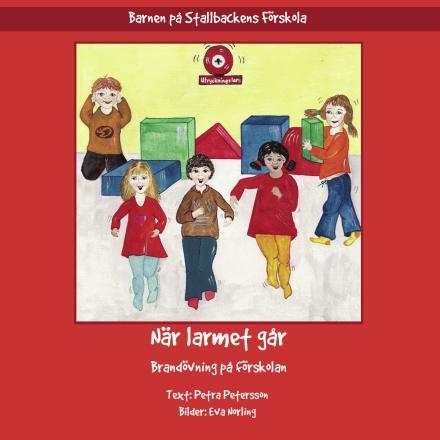 När larmet går : brandövning på förskolan