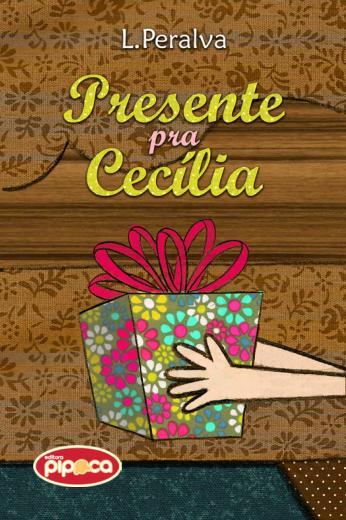 Presente pra Cecília