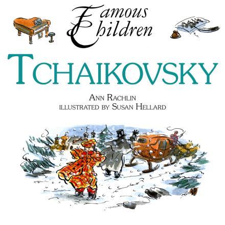 Tchaikovsky (Famous Children)