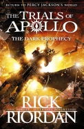 Dark Prophecy (The Trials of Apollo Book 2)