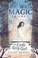 Little Grey Girl (The Wild Magic Trilogy, Book Two)