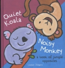 Quiet koala noisy monkey