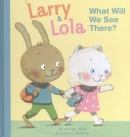 Larry and Lola. What Will We See There?