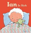 Ian Is Sick