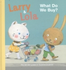 Larry and Lola. What do we buy?