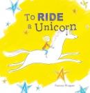 To Ride a Unicorn