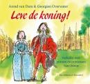 Leve de koning! Verhalen over prinsen en prinsessen Van Oranje
