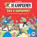 F.C. De Kampioenen 365 x Superpret
