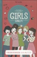 For Girls Only! Vriendinnen voor altijd