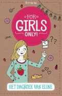 For Girls Only! Het dagboek van Eline