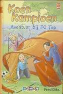 Klavertje vier-serie Koen Kampioen Avontuur bij FC Top