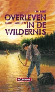 Overleven in de wildernis.3-in-1 boek