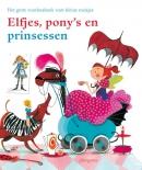 Elfjes, pony's en prinsessen. Het grote voorleesboek voor kleine meisjes