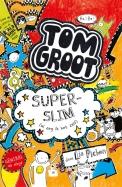 Tom Groot 4 : Superslim