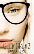 Geek Girl 2 - Blundert door