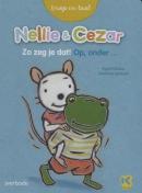 Nellie en Cezar - Zo zeg je dat - Op, onder...