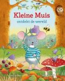 Kleine Muis ontdekt de wereld