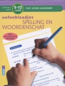 Tijd voor Huiswerk Oefenblaadjes- spelling en woordenschat 9-10 jaar