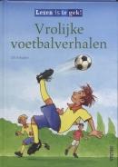 Lezen is te gek! Vrolijke voetbalverhalen 7+