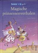 Lezen is te gek! Magische prinsessenverhalen 7+