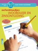 Tijd voor Huiswerk Oefenblaadjes- woordleer en zinsontleding 10-11 jaar