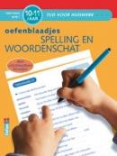 Tijd voor Huiswerk Oefenblaadjes- spelling en woordenschat 10-11 jaar