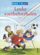 Lezen is te gek! Leuke voetbalverhalen 7+