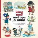 Zing mee met opa & oma, boek met cd, beroemde oud-Hollandse liedjes met teksten, gezongen door Karin Bloemen