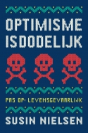 Optimisme is dodelijk