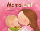 Mama Lief - lieve woordjes