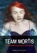 Eynde*Team Mortis Het Romeo en Juliet Mysterie