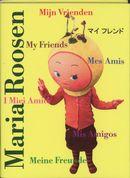 Maria Roosen, Mijn vrienden
