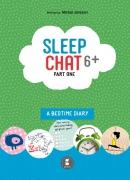 Sleepchat 6+ part one