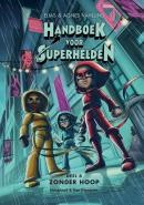 Handboek voor Superhelden deel 6: Zonder hoop