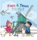 Fien en Teun and the mighty mills of Unesco Kinderdijk