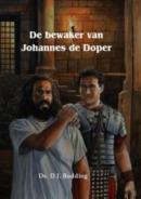 Historische verhalen voor jong en oud De bewaker van Johannes de Doper