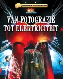 Keerpunten in de Wetenschap - Van fotografie tot elektriciteit