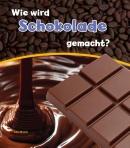 Wie wird Schokolade gemacht?