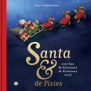 Santa & de Pixies, over hoe de Kerstman de Kerstman werd