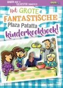 Het grote fantastische Plaza Patatta kinderkookboek!